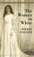 The Woman In White - Epoch 1 - The Story Continued By Vincent Gilmore - Chapter 1
